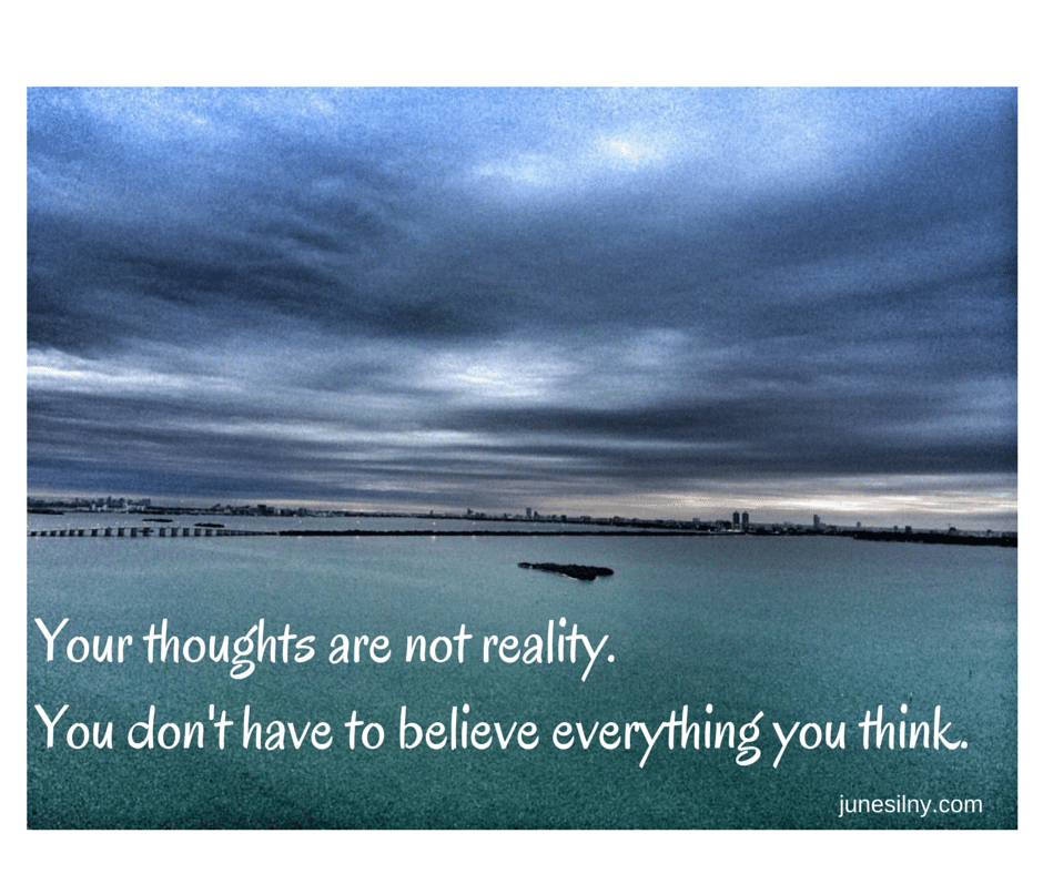 Your thought are not reality